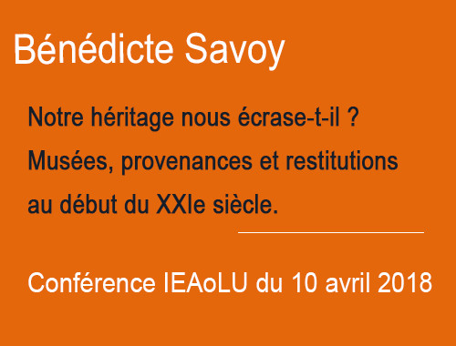 IEAoLU Tuesday : lecture by Bénédicte Savoy