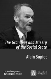 Publication in electronic format of 'The Grandeur and Misery of the Social State', translation in English of Alain Supiot's Inaugural Lecture at Collège de France